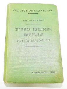 DICTIONNAIRE FRANCAIS-ARABE ET ARABE-FRANCAIS - PETITS DIALOGUES - DE BUSSY 1910
