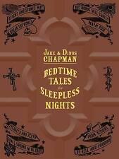 Bedtime Tales for Sleepless Nights, Dinos Chapman, Jake Chapman, Good, Hardcover