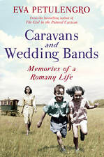 Caravans and Wedding Bands: A Romany Life in the 1960s,Petulengro, Eva,New Book