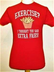EXERCISE?  I Thought You Said EXTRA FRIES! funny T-shirt