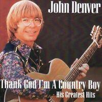 JOHN DENVER Thank God I'm A Country Boy His Greatest Hits CD BRAND NEW