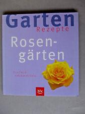 Rosengärten, Gartenrezepte, Ute Bauer