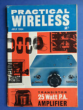 PRACTICAL WIRELESS - Magazine - July 1964 - Transistor 25 Watt P.A. Amplifier