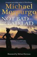 Not Bad For A Bad Lad, Morpurgo, Michael, Very Good Book