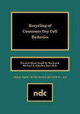 Recycling of Consumer Dry Cell Batteries (Pollution Technology Review) (No 213)