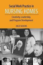Social Work Practice in Nursing Homes: Creativity, Leadership, and Program Devel