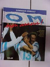 Olympique de Marseille - Dominique Grimault OM mon amour 1991 O.M