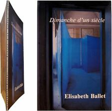 Elisabeth Ballet dimanche d'un siècle 1987 Loïc Malle galerie Pailhas sculpture