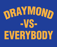 DRAYMOND -VS- EVERYBODY shirt Green Golden State Warriors Basketball GSW vs