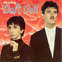 Soft Cell : Say hello to Soft Cell (CD)