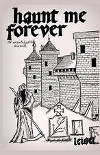 NEW Haunt Me Forever: An Unearthly Child Chronicle by Leisel