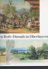 (b86379)   Roth damals in Oberbayern München Hirmer Verlag, 1976, ISBN: 377