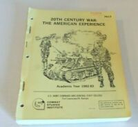 20th Century War:The American Experience U.S. Army Combat Studies Institute P613