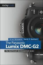The Panasonic Lumix DMC-G2: The Unofficial Quintessential Guide: By Matsumoto...
