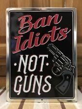 Ban Idiots Not Guns NRA Rifle Gun Rights 2nd Amendment Metal Pistol Bullets Clip