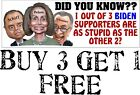 """Anti Joe Biden Bumper Sticker 1 are as stupid as the other two 8.7"""" x 3"""" Decal"""