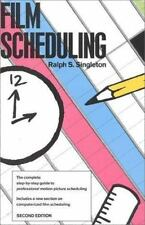 Film Scheduling: Or, How Long Will It Take to Shoot Your Movie?, Singleton, Ralp
