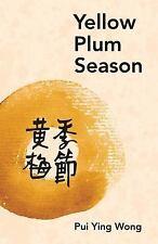 Yellow Plum Season by Pui Ying Wong (2010, Paperback)