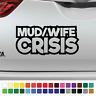 Mud Wife Crisis Mid Life Sticker Funny Car DUB Bumper 4x4 Off Road 4WD Vinyl