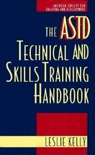 The ASTD Technical and Skills Training Handbook Kelly, Leslie Hardcover