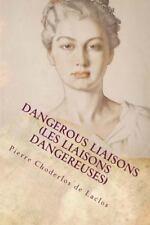 Dangerous Liaisons (les Liaisons Dangereuses): By Laclos, Pierre Moore, Thoma...