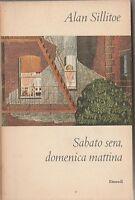 Alan Sillitoe-  Sabato sera, domenica mattina- Einaudi 1961-L4110