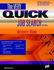 The Very Quick Job Search, Third Edition: Get a Better Job in Half the Time!