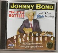 """JOHNNY BOND, CD """"TEN LITTLE BOTTLES"""" NEW SEALED"""