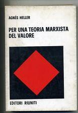 Heller # PER UNA TEORIA MARXISTA DEL VALORE # Editori Riuniti 1974 1A ED.