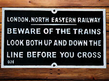 "LNER Railway Sign ""BEWARE OF THE TRAINS"" Cast Iron Plaque Large 31cm"