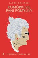 Jacek Galinski - Komorki sie pani pomylily | Polish book
