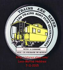 LMH BUTTON Pinback Pin  TRAINS ARE SAFER WITH A CABOOSE Canada Railroad Canadian
