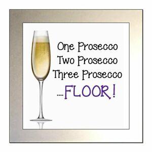 """""""ONE PROSECCO,TWO PROSECCO,THREE PROSECCO...FLOOR!"""" Glass Drinks Coaster"""