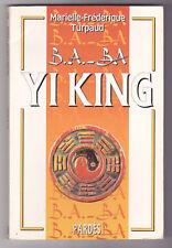 B.A.-BA Yi King  ¤ Marielle-Frédérique Turpaud