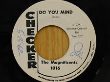 Magnificents 45 Do You Mind bw The Dribble (Twist)   Checker VG++