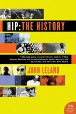 HIP: THE HISTORY JOHN LELAND FIRST SOFTCOVER EDITION 2005 LIKE NEW