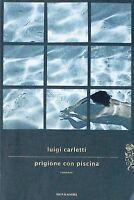 PRIGIONE CON PISCINA  Carletti  MONDADORI