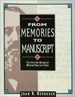 From Memories to Manuscript: The Five Step Method of Writing Your Life Story:...