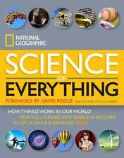 National Geographic Science of Everything: How Things Work in Our World, Nationa