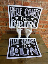 Pair of Signs - HERE COMES THE BRIDE & LAST CHANCE TO RUN chalkboard style