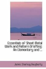 Essentials of Sheet Metal Work and Pattern Drafting: An Elementary and ...: B...