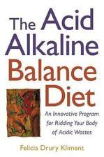 The Acid Alkaline Balance Diet : An Innovative Program for Ridding-ExLibrary