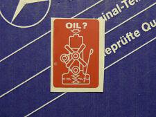 """Original Mercedes Aufkleber """"OIL?"""" W107, W108, W115, W123, W124, W126, W201 NOS!"""