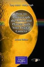 How to Photograph the Moon and Planets with Your Digital Camera by Tony Buick...
