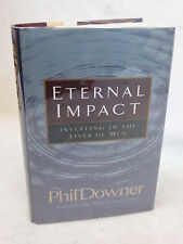 Downer  ETERNAL IMPACT  Investing in the Lives of Men  Harvest House 1997 SIGNED