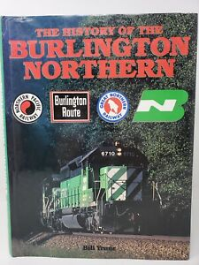 The History of the Burlington Northern  Northern Pacific  Burlington Great Train
