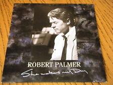 "ROBERT PALMER - SHE MAKES MY DAY  7"" VINYL PS"