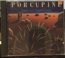 Porcupine - Look, But Don'T Touch - 9 Track Music Cd - Like New - E896