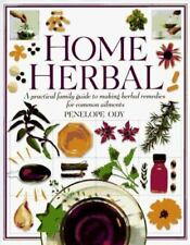 Home Herbal Practical Family Guide to Making Herbal Remedies for Common Ailments