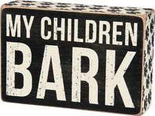 "Primitives By Kathy Wood 6"" x 4"" Box Sign ""My Children Bark"""